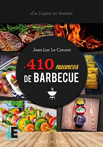 410 nuances de barbecue: De l'apéro au dessert