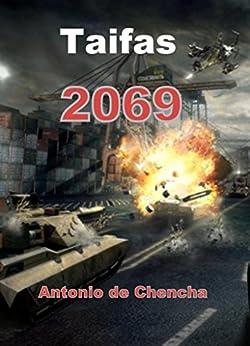 Taifas 2069 (Spanish Edition) di [de Chencha, Antonio]