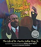 I've Seen the Promised Land: The Life of Dr. Martin Luther King, Jr. by Walter Dean Myers (2012-12-26)