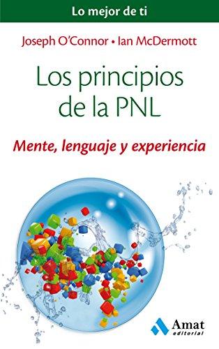 Los principios de la PNL: Mente, lenguaje y experiencia