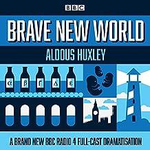 Brave New World: A BBC Radio 4 full-cast dramatisation (BBC Radio 4 Dramatisation)