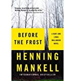 [(Before the Frost)] [Author: Henning Mankell] published on (February, 2006)