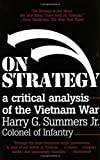 Best Books On Vietnam Wars - On Strategy: A Critical Analysis of the Vietnam Review