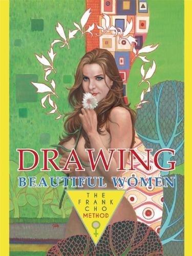 Drawing Beautiful Women: The Frank Cho Method por Frank Cho