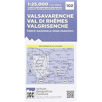 Carta n. 102 Valsavarenche, val di Rhemes, Valgrisenche. Carta dei sentieri e dei rifugi