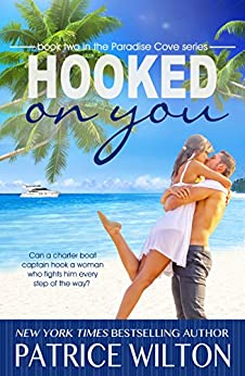 HOOKED ON YOU (Paradise Cove Book 2) by [Wilton, Patrice]