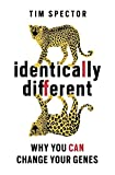Image de Identically Different: Why You Can Change Your Genes