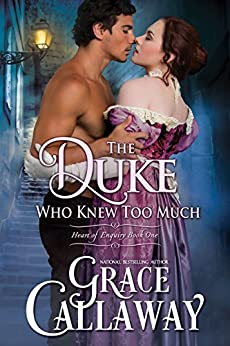 The Duke Who Knew Too Much (Heart of Enquiry Book 1) (English Edition) par [Callaway, Grace]