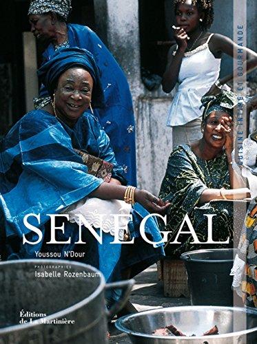 Sénégal : Cuisine intime et gourmande par Youssou N'Dour, Laurence Touitou, Eric Chenebier, Caroline Fait