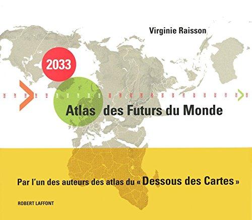 2033 [Deux mille trente-trois] : Atlas des futurs du monde