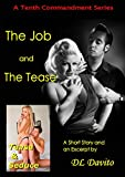 The Job and The Tease (A Tenth Commandment Book Book 12) (English Edition)