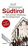 Südtirol. Vom Ersten Weltkrieg bis zur Gegenwart (HAYMON TASCHENBUCH) - Rolf Steininger
