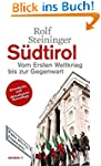 Südtirol. Vom Ersten Weltkrieg bis zu...