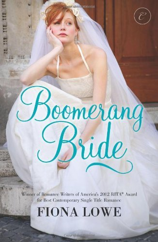 Boomerang Bride by Fiona Lowe (2012-12-18)