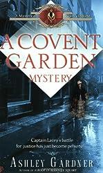 A Covent Garden Mystery (Mystery of Regency England) by Ashley Gardner (2006-07-05)