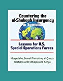 Countering the al-Shabaab Insurgency in Somalia: Lessons for U.S. Special Operations Forces - Mogadishu, Somali Terrorism, al-Qaeda, Relations with Ethiopia and Kenya