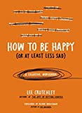 Author and illustrator Lee Crutchley brings his lively interactive approach to a little-discussed but very common issue: the struggle with depression and anxiety. Through a series of supportive, surprising, and engaging prompts, HOW TO BE HAPPY (OR A...