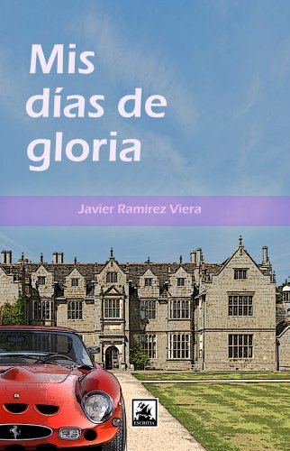Mis dias de gloria (Spanish Edition)