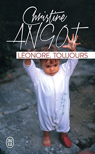 Léonore, toujours (J'ai lu t. 11533) par Christine Angot