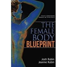 The Female Body Blueprint: A Guide to Understanding Hormones and Thyroid Health by Josh Rubin (2015-02-10)