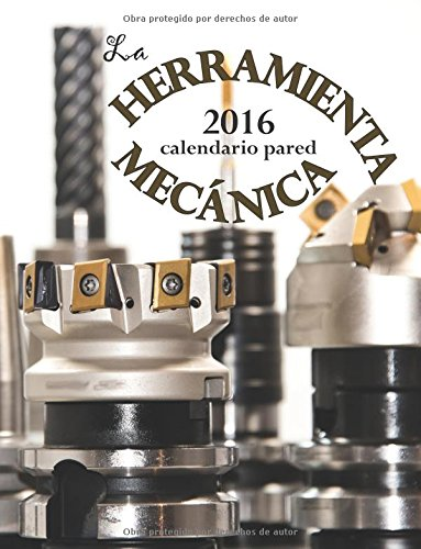La Herramienta Mecánica Calendario Pared (Edición España) (Aberdeen Regale)
