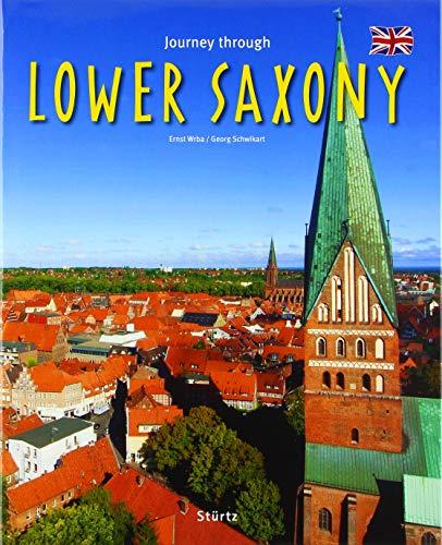 Journey through Lower Saxony - Reise durch Niedersachsen: Ein Bildband mit über 215 Bildern auf 140 Seiten - STÜRTZ Verlag