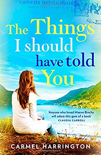 The Things I Should Have Told You: A Gripping, Emotional Page Turner That Will Make You Laugh and Cry