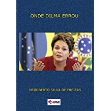 Onde Dilma Errou? (Portuguese Edition)