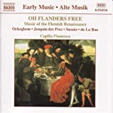 Oh Flanders Free:flemish Renaissance Music
