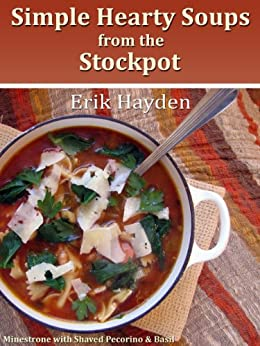 Simple Hearty Soups from the Stockpot (English Edition) de [Hayden, Erik]