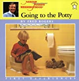 Going to the Potty (Mister Rogers' Neighborhood First Experiences)