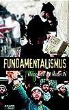 Fundamentalismus: Absage an die Moderne (Ich klage an)