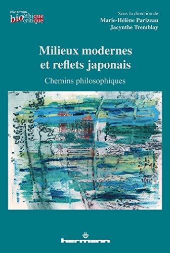 Milieux modernes et reflets japonais: Chemins philosophiques