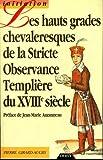 Hauts-grades chevaleresques de la stricte observance templière du XVIIIe siècle