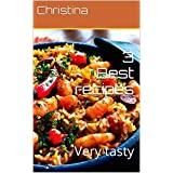 3 Best recipes: Very tasty (English Edition)