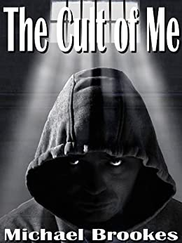 The Cult of Me (The Third Path Book 1) by [Brookes,Michael]