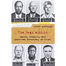 [(The Fear within : Spies, Commies and American Democracy on Trial)] [By (author) Scott Martelle] published on (May, 2011)