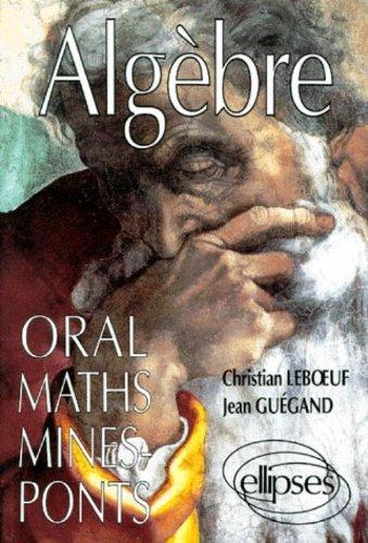 Oral de mathématiques Mines/Ponts : Algèbre par Jean Guégand