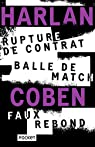 Rupture de contrat / Balle de match / Faux rebond - COLLECTOR par Coben