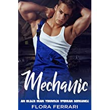 Mechanic: An Older Man Younger Woman Romance (A Man Who Knows What He Wants Book 23) (English Edition)