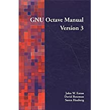 [(GNU Octave Manual Version 3)] [By (author) John W. Eaton ] published on (October, 2008)