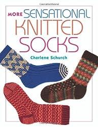 More Sensational Knitted Socks by Charlene Schurch (2007-03-12)