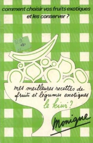 Mes meilleures recettes de fruits et légumes exotiques
