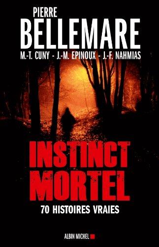 Instinct mortel : Soixante-dix histoires vraies par Jean-Marc Epinoux