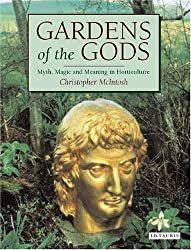 Gardens of the Gods: Myth, Magic and Meaning in Horticulture by Christopher McIntosh (2005-01-15)