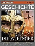 SPIEGEL GESCHICHTE 6/2010: Die Wikinger - Joachim Mohr, Dietmar Pieper, Johannes Saltzwedel