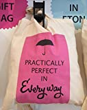 """Borsa larga da donna in cotone a tema Mary Poppins, con citazione del film in lingua inglese  """"Practically Perfect in Every Way"""""""