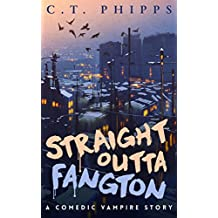 Straight Outta Fangton: A Comedic Vampire Story
