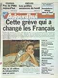 AUJOURD'HUI [No 15951] du 18/12/1995 - CETTE GREVE QUI A CHANGE LES FRANCAIS - MISS FRANCE - LAURE BELLEVILLE - EURO 96 - RUDE EPREUVE POUR LE FOOT FRANCAIS - PROCES - ELLE AVAIT DEFIGURE LA PETITE AMIE DE SON FRERE - MICHAEL JACKSON A DISNEYLAND PARIS - NATHALIE BAYE AU THEATRE