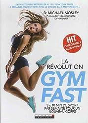 La révolution Gymfast : 3x10 min de sport par semaine pour un nouveau corps
